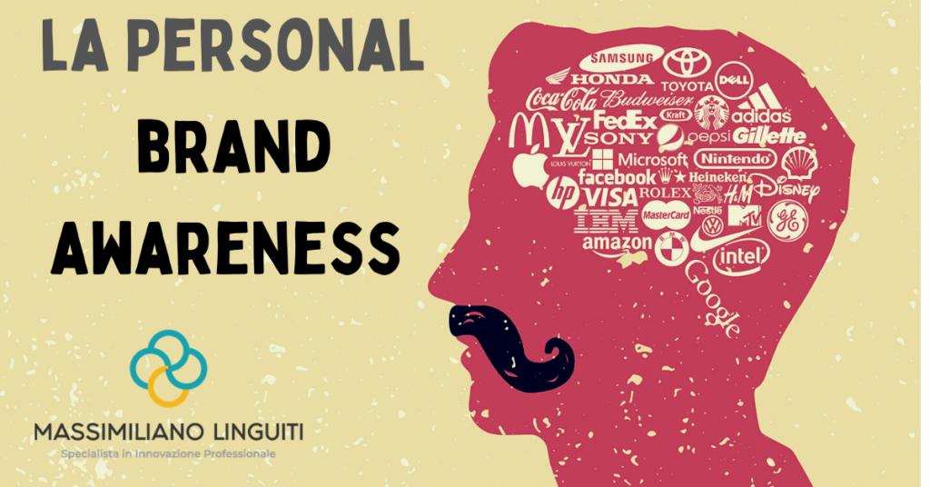 Come costruire la tua Personal Brand Awareness