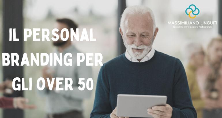 Il Personal Branding serve anche agli Over 50?